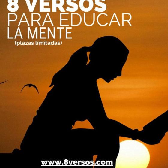 8 VERSOS PARA EDUCAR LA MENTE